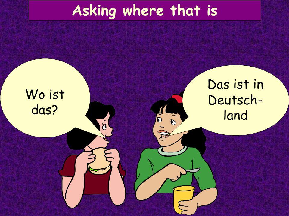 Das ist in Deutsch-land