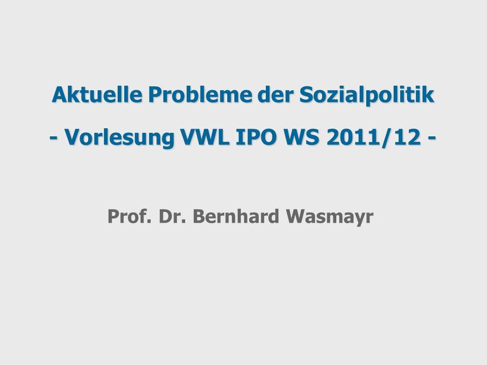 Aktuelle Probleme der Sozialpolitik - Vorlesung VWL IPO WS 2011/12 -
