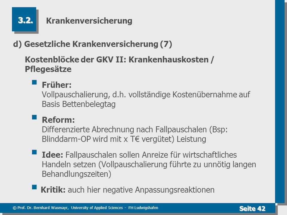 Krankenversicherung 3.2. d) Gesetzliche Krankenversicherung (7) Kostenblöcke der GKV II: Krankenhauskosten / Pflegesätze.