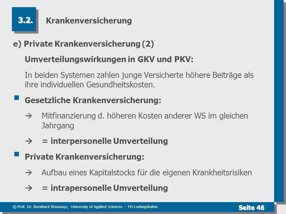 Krankenversicherung 3.2. e) Private Krankenversicherung (2) Umverteilungswirkungen in GKV und PKV: