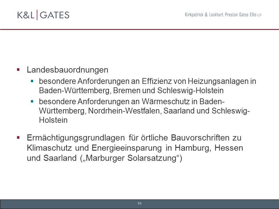 Landesbauordnungen besondere Anforderungen an Effizienz von Heizungsanlagen in Baden-Württemberg, Bremen und Schleswig-Holstein.