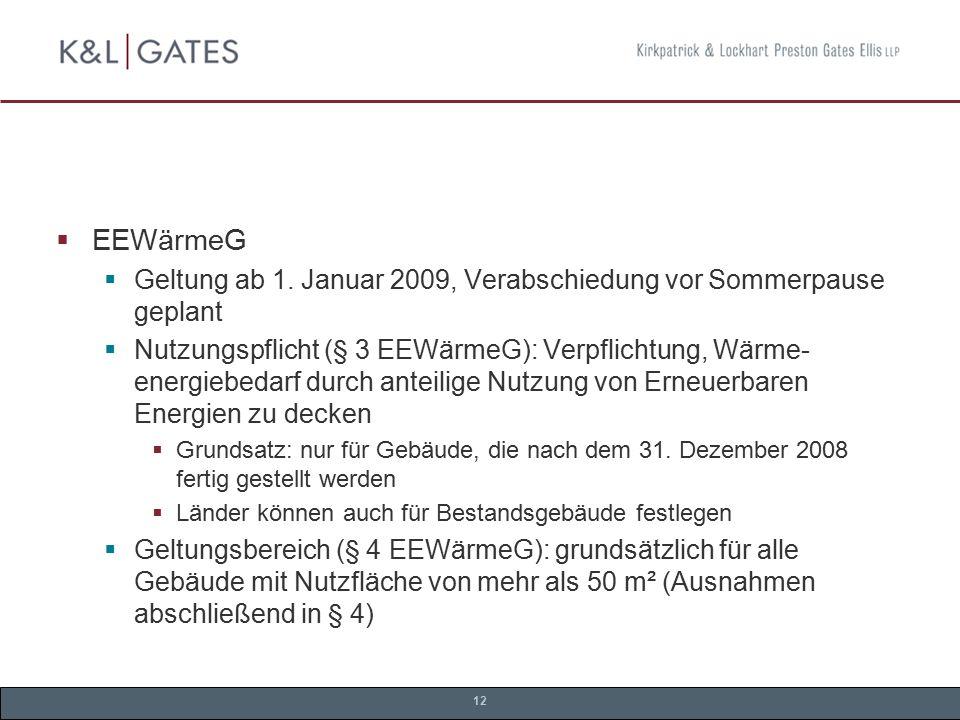 EEWärmeG Geltung ab 1. Januar 2009, Verabschiedung vor Sommerpause geplant.