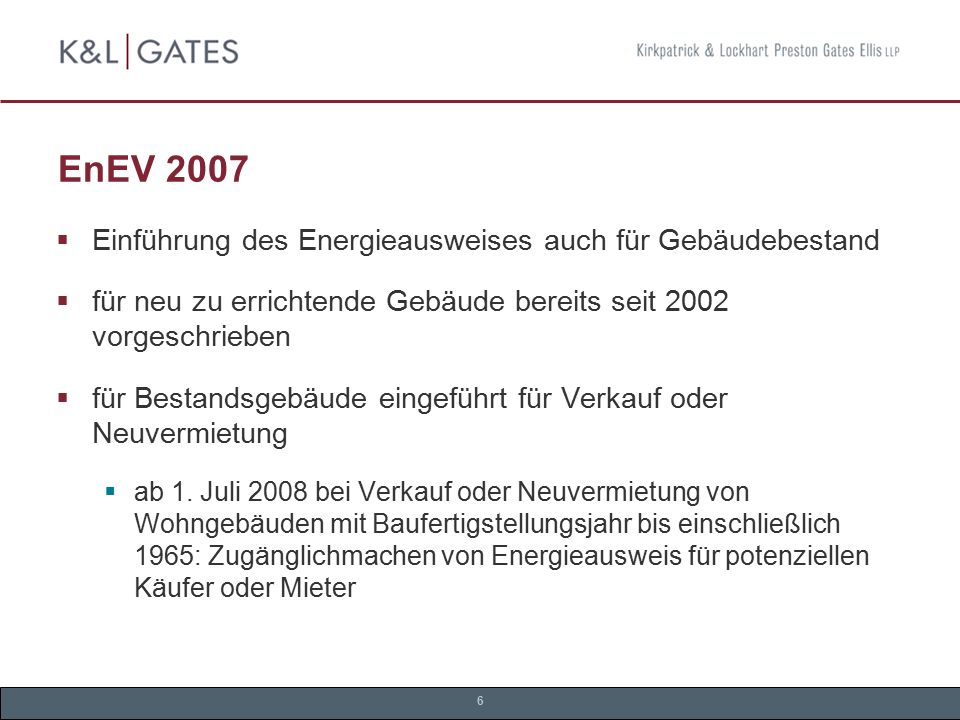 EnEV 2007 Einführung des Energieausweises auch für Gebäudebestand