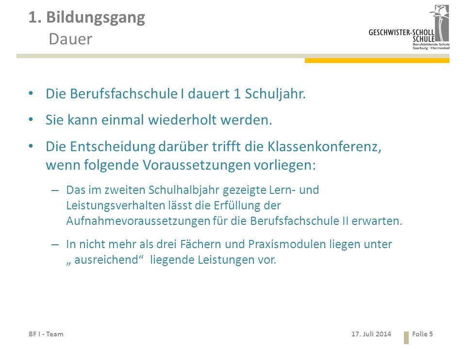 1. Bildungsgang Dauer Die Berufsfachschule I dauert 1 Schuljahr.