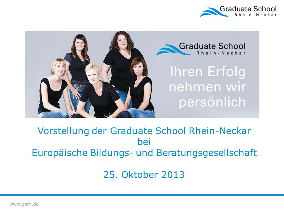 Vorstellung der Graduate School Rhein-Neckar