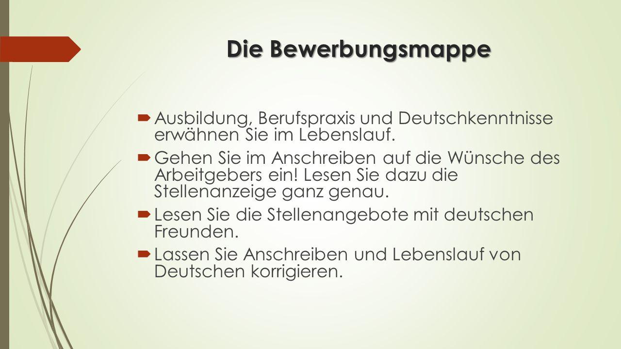 Die Bewerbungsmappe Ausbildung, Berufspraxis und Deutschkenntnisse erwähnen Sie im Lebenslauf.