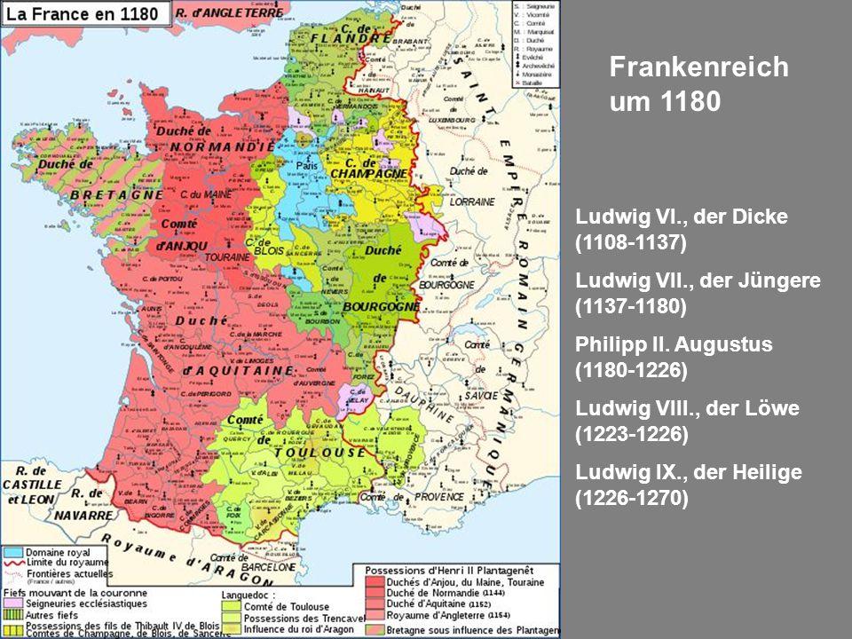 Frankenreich um 1180 Ludwig VI., der Dicke (1108-1137)