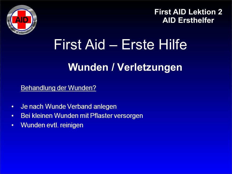 First Aid – Erste Hilfe Wunden / Verletzungen Behandlung der Wunden
