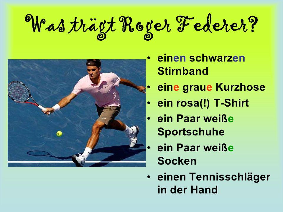 Was trägt Roger Federer