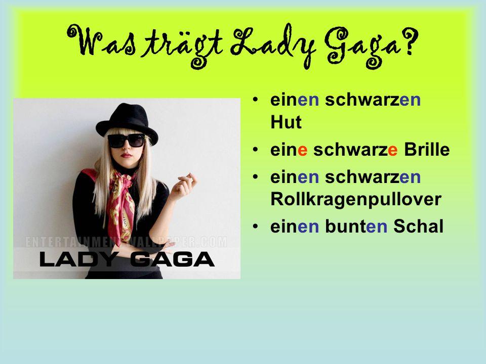 Was trägt Lady Gaga einen schwarzen Hut eine schwarze Brille