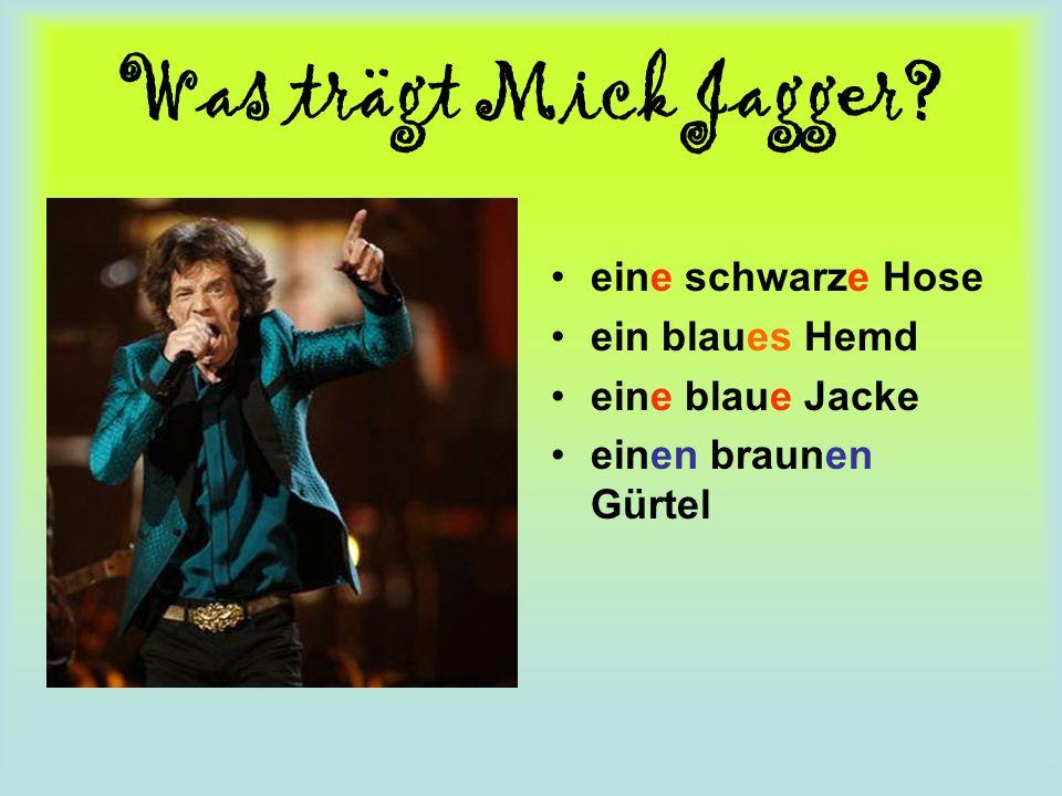 Was trägt Mick Jagger eine schwarze Hose ein blaues Hemd