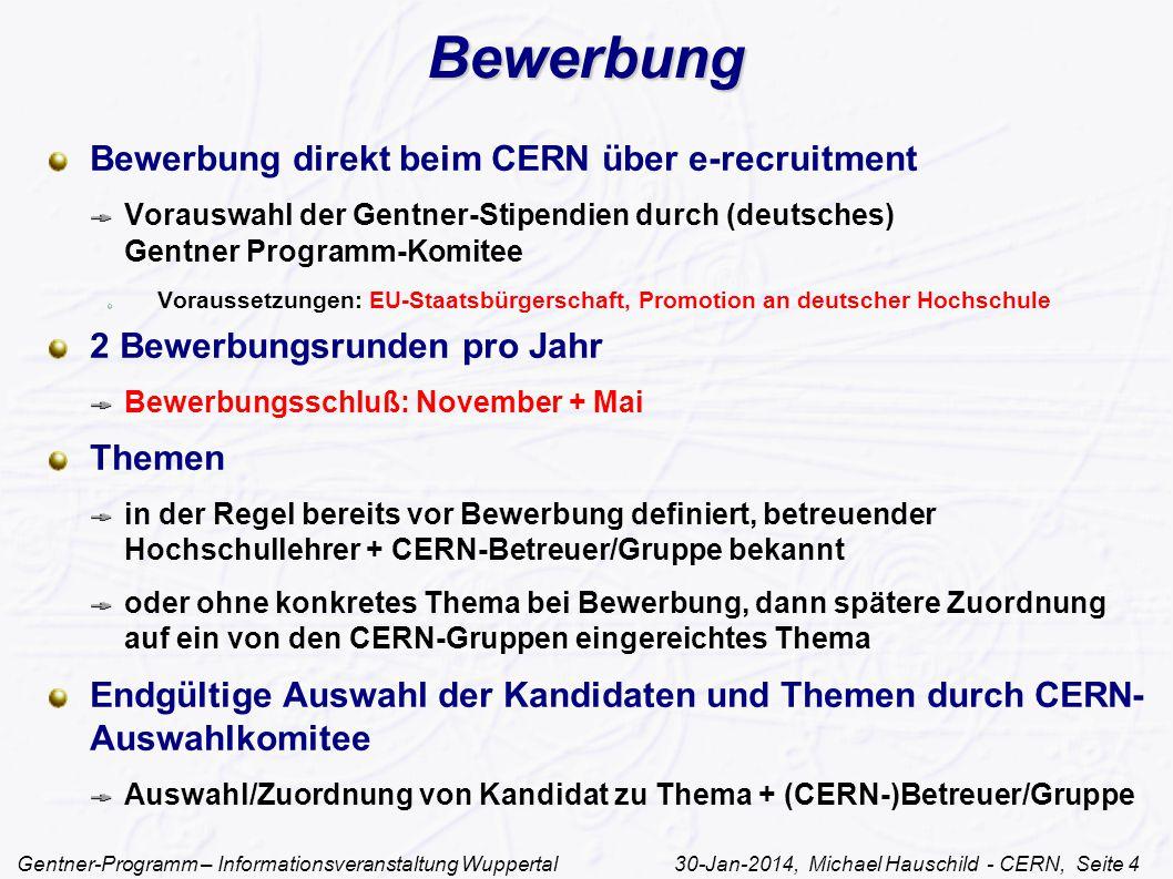 Bewerbung Bewerbung direkt beim CERN über e-recruitment