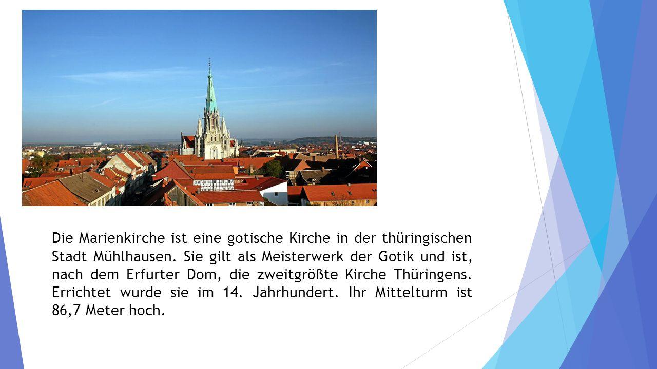 Die Marienkirche ist eine gotische Kirche in der thüringischen Stadt Mühlhausen.