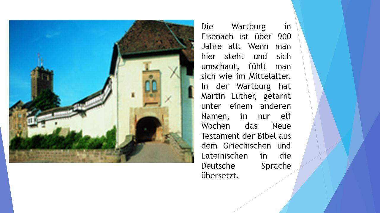 Die Wartburg in Eisenach ist über 900 Jahre alt