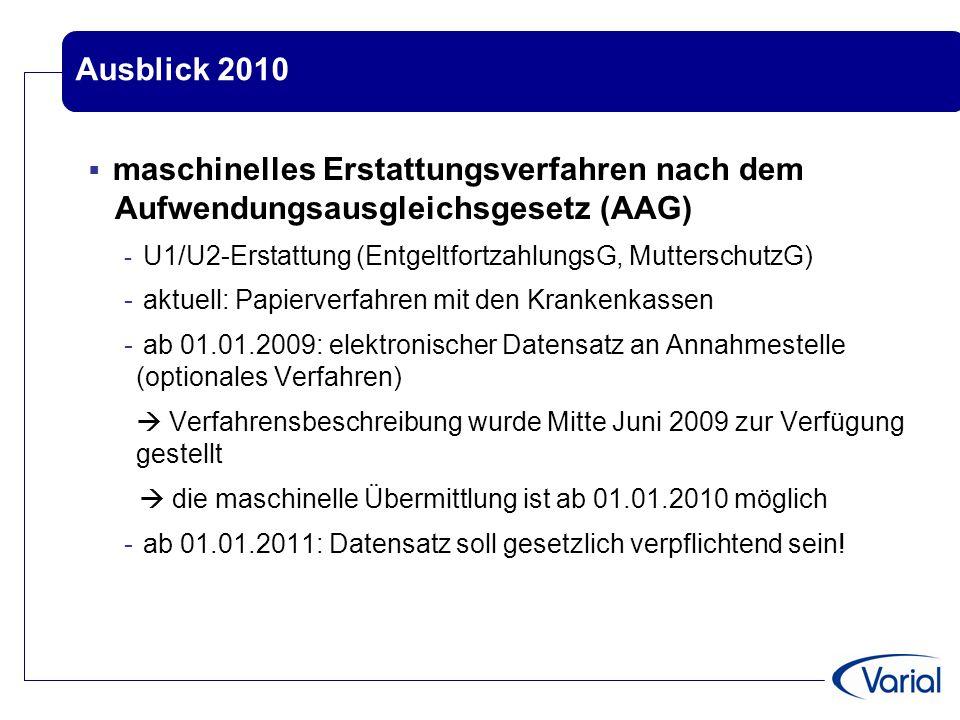 Ausblick 2010 maschinelles Erstattungsverfahren nach dem Aufwendungsausgleichsgesetz (AAG) U1/U2-Erstattung (EntgeltfortzahlungsG, MutterschutzG)
