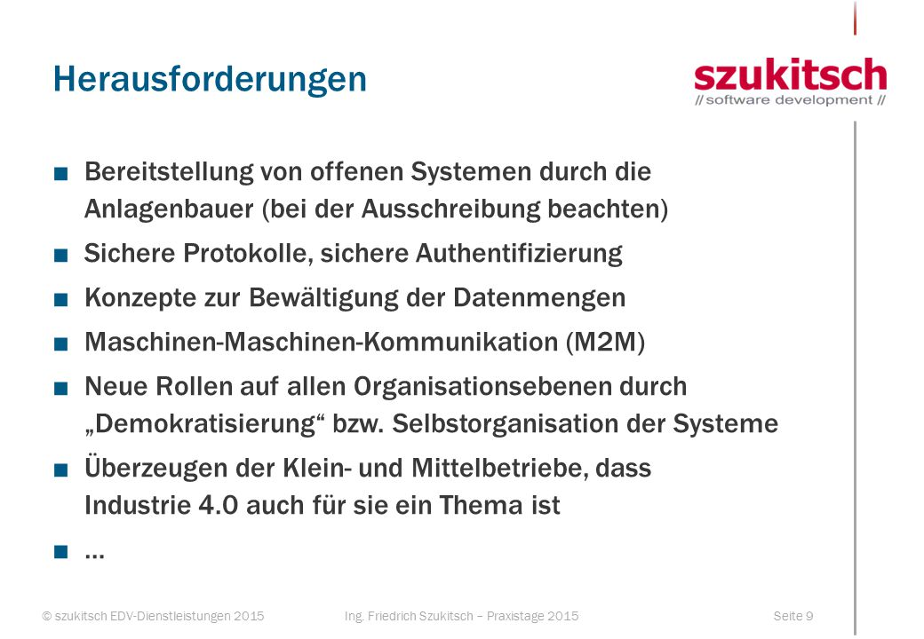 Herausforderungen Bereitstellung von offenen Systemen durch die Anlagenbauer (bei der Ausschreibung beachten)