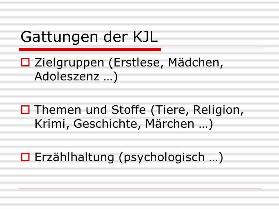 Gattungen der KJL Zielgruppen (Erstlese, Mädchen, Adoleszenz …)