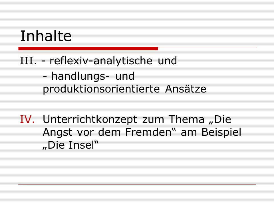 Inhalte III. - reflexiv-analytische und