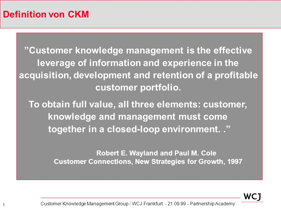Customer knowledge management is the effective