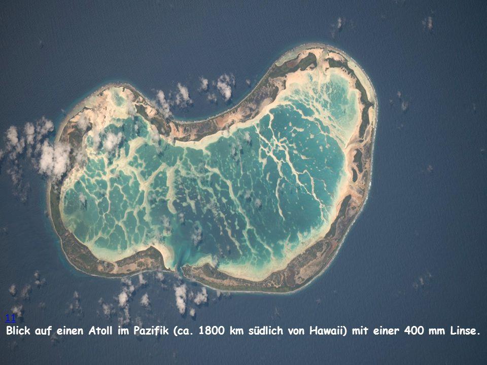 11 Blick auf einen Atoll im Pazifik (ca. 1800 km südlich von Hawaii) mit einer 400 mm Linse.