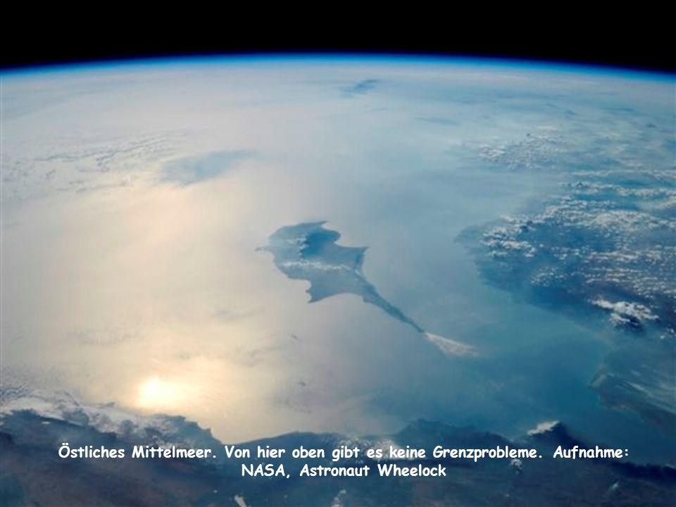 Östliches Mittelmeer. Von hier oben gibt es keine Grenzprobleme