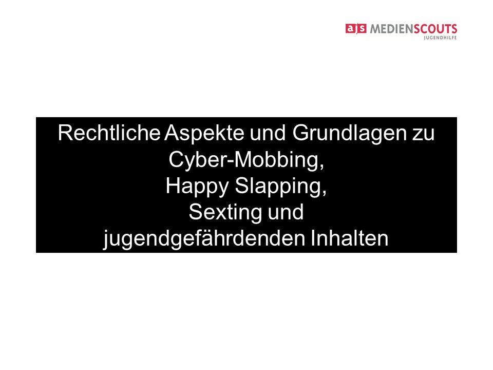 Rechtliche Aspekte und Grundlagen zu Cyber-Mobbing, Happy Slapping,