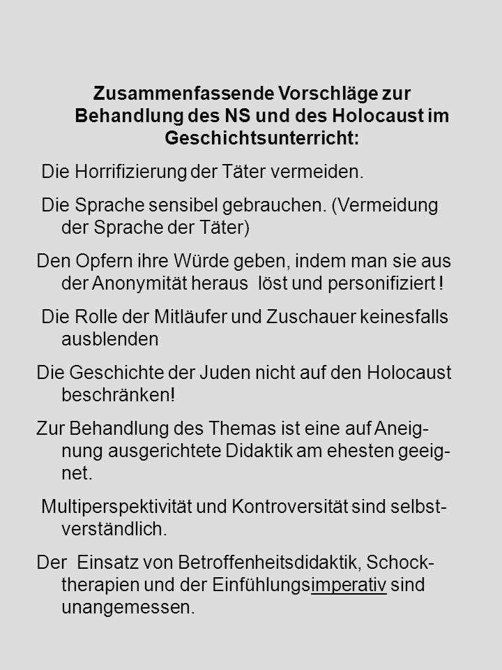 Zusammenfassende Vorschläge zur Behandlung des NS und des Holocaust im Geschichtsunterricht: