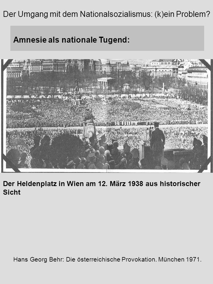Der Umgang mit dem Nationalsozialismus: (k)ein Problem