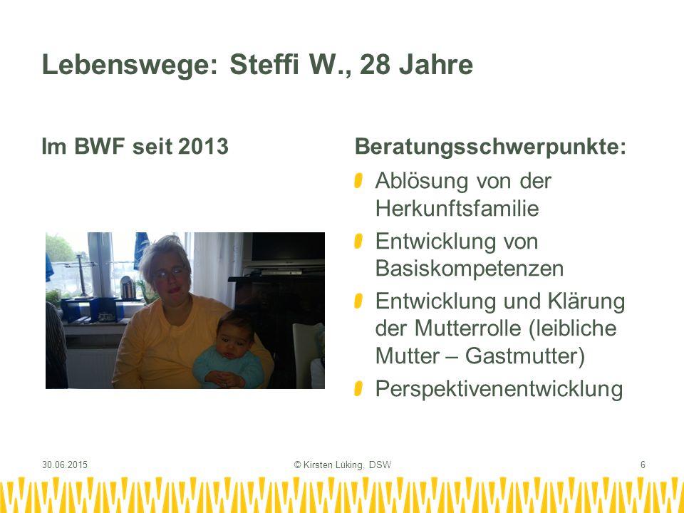 Lebenswege: Steffi W., 28 Jahre