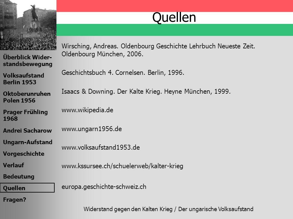 Quellen Wirsching, Andreas. Oldenbourg Geschichte Lehrbuch Neueste Zeit. Oldenbourg München, 2006. Geschichtsbuch 4. Cornelsen. Berlin, 1996.