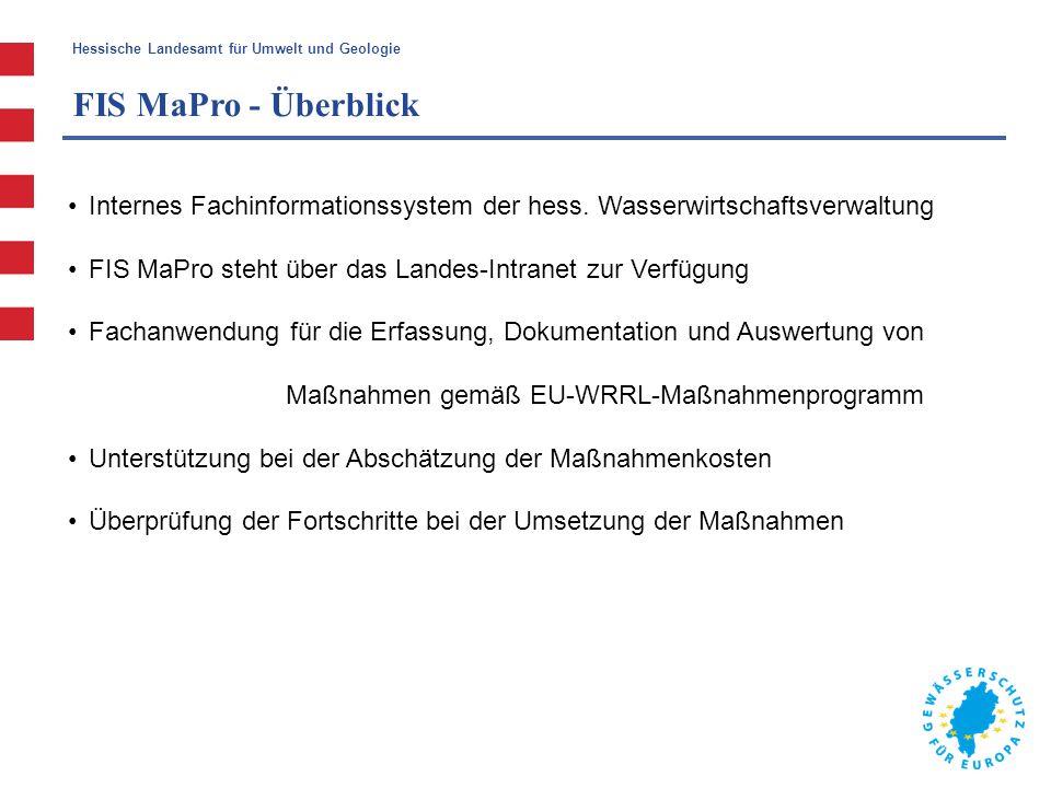 FIS MaPro - Überblick Internes Fachinformationssystem der hess. Wasserwirtschaftsverwaltung. FIS MaPro steht über das Landes-Intranet zur Verfügung.