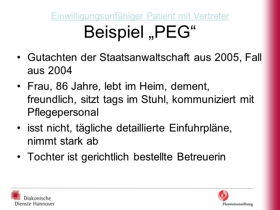 """Einwilligungsunfähiger Patient mit Vertreter Beispiel """"PEG"""