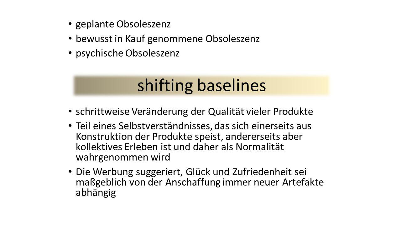 shifting baselines geplante Obsoleszenz