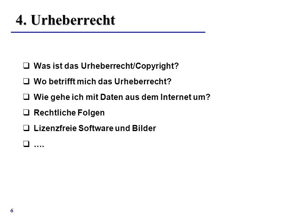 4. Urheberrecht Was ist das Urheberrecht/Copyright
