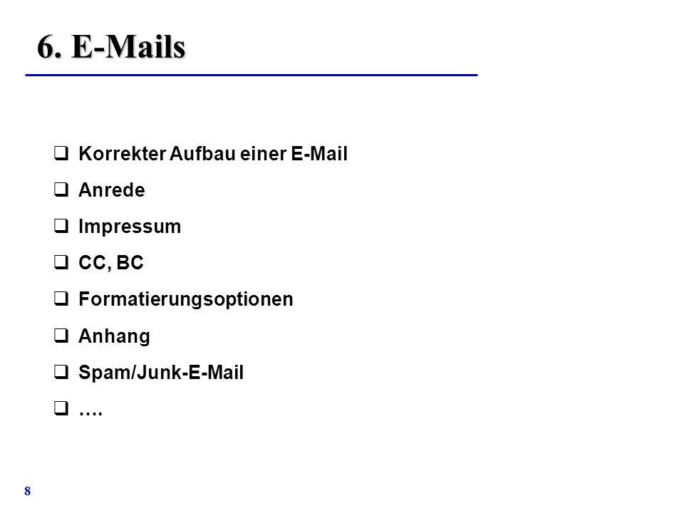 6. E-Mails Korrekter Aufbau einer E-Mail Anrede Impressum CC, BC