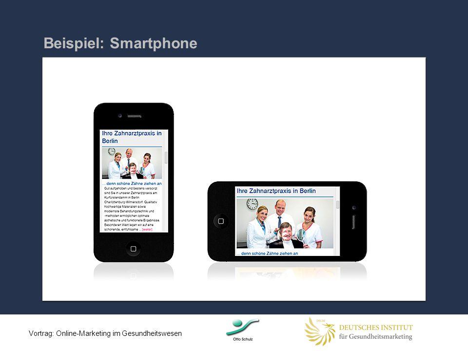 Beispiel: Smartphone Vortrag: Online-Marketing im Gesundheitswesen