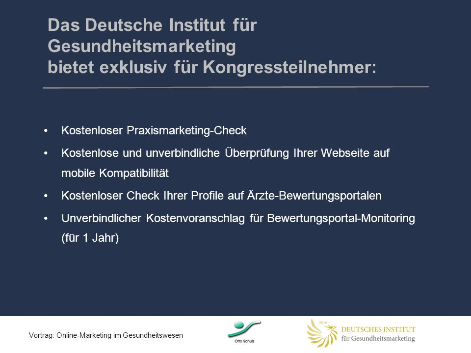 Das Deutsche Institut für Gesundheitsmarketing bietet exklusiv für Kongressteilnehmer:
