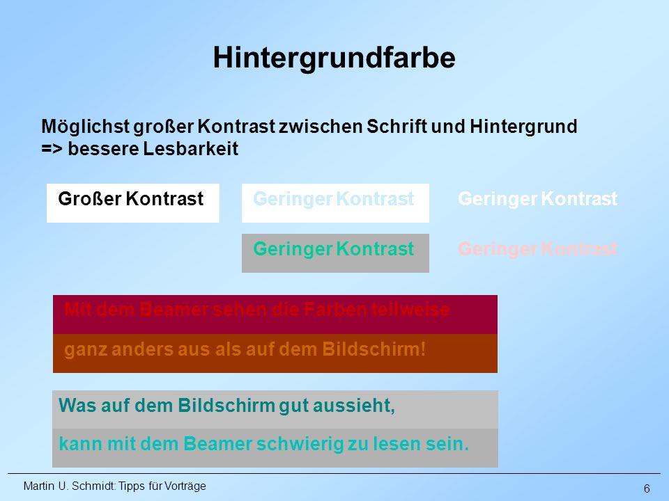 Hintergrundfarbe Möglichst großer Kontrast zwischen Schrift und Hintergrund. => bessere Lesbarkeit.