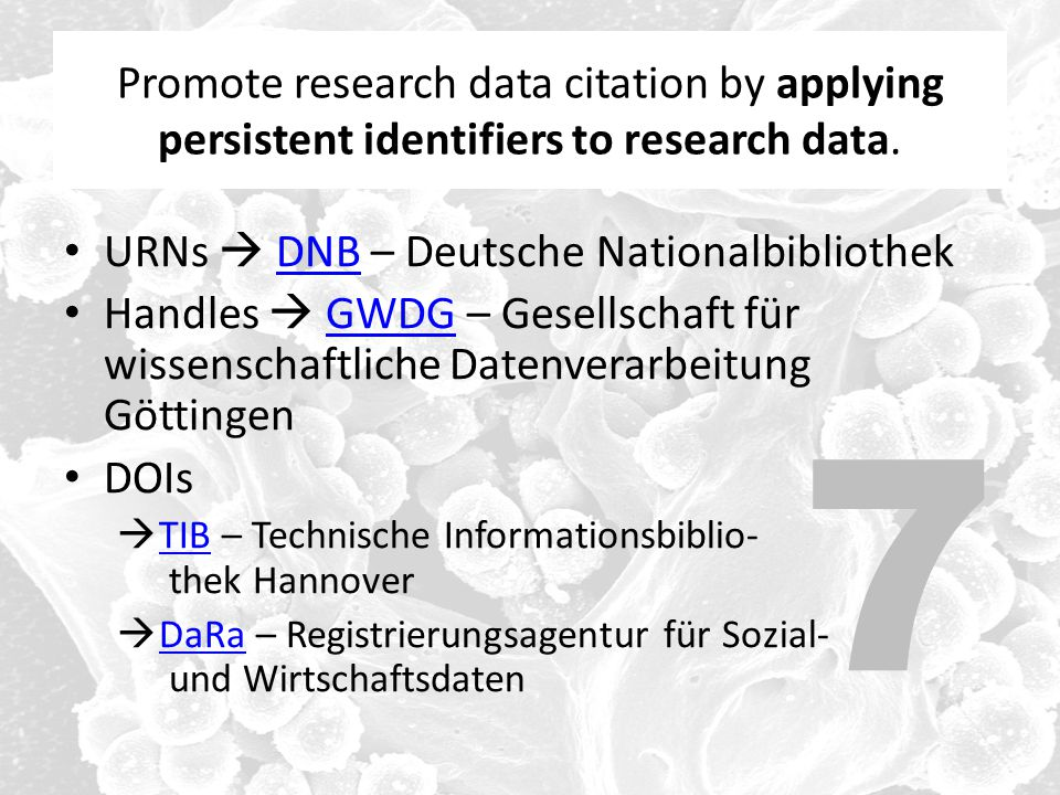 Promote research data citation by applying persistent identifiers to research data.