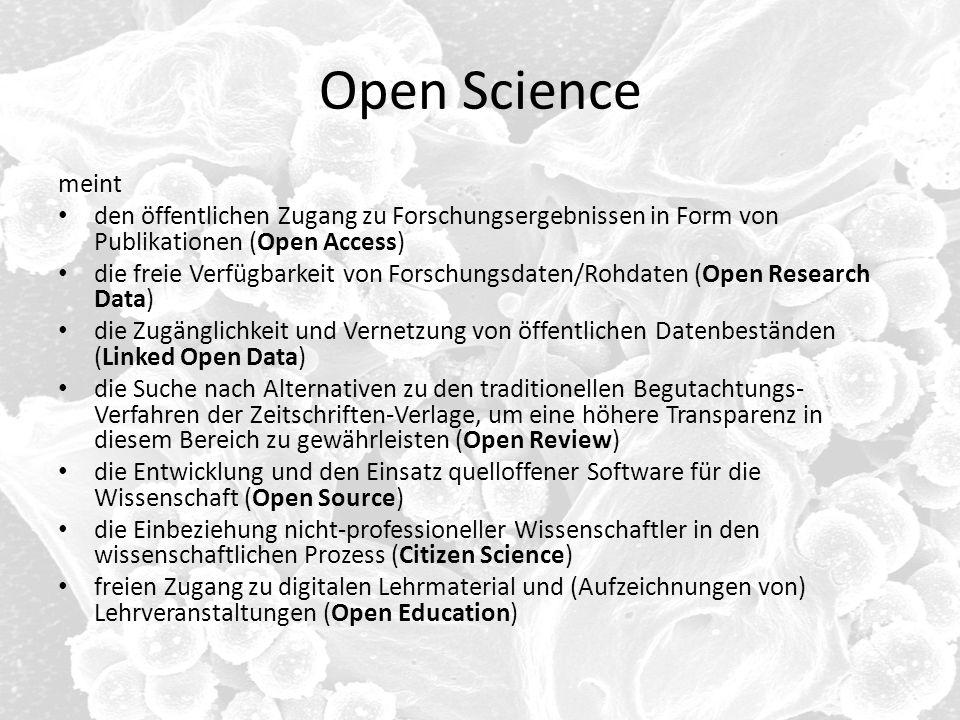 Open Science meint. den öffentlichen Zugang zu Forschungsergebnissen in Form von Publikationen (Open Access)