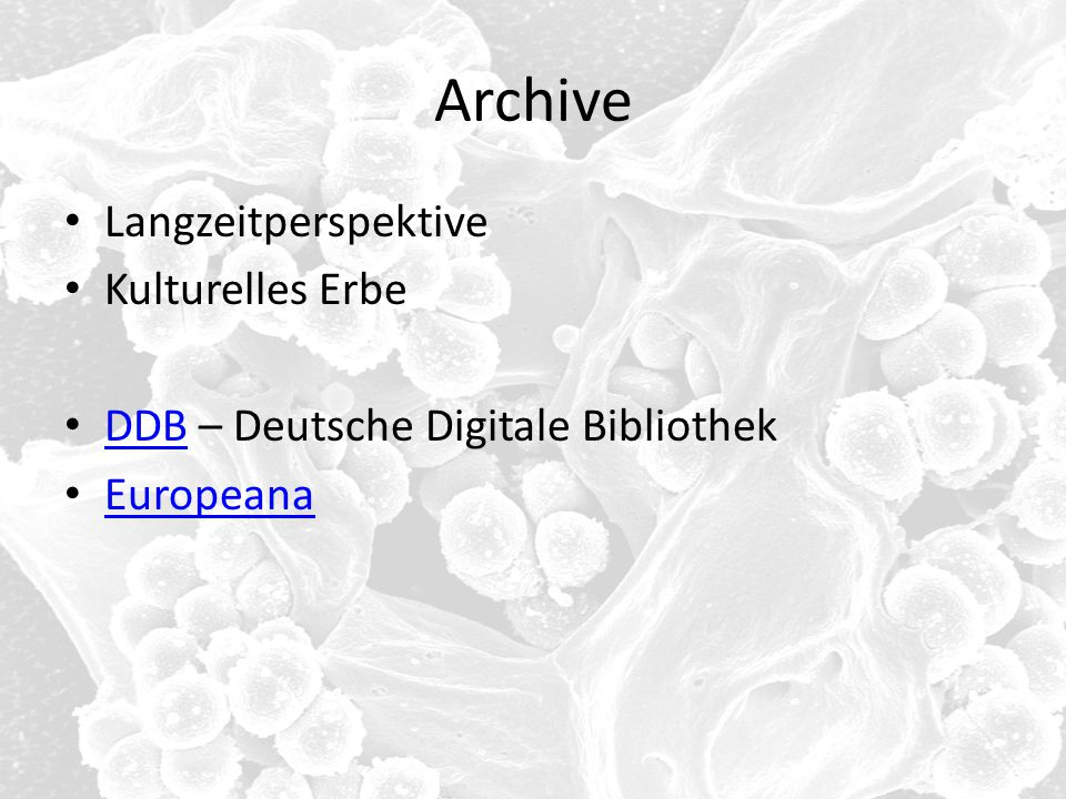 Archive Langzeitperspektive Kulturelles Erbe