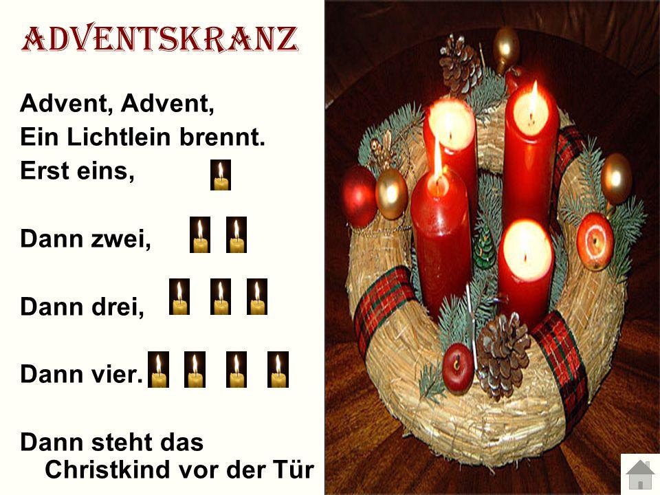 Adventskranz Advent, Advent, Ein Lichtlein brennt. Erst eins,