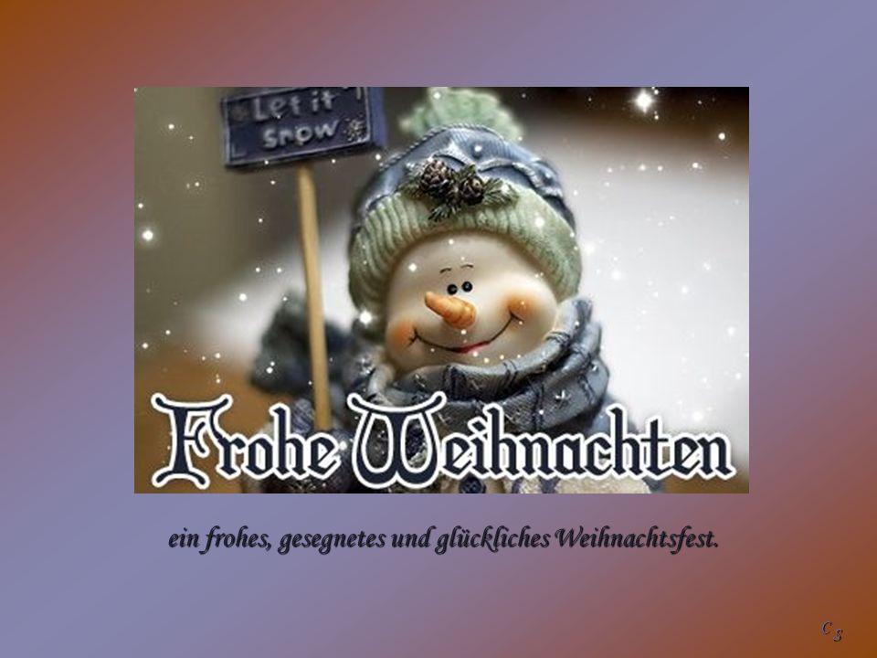 ein frohes, gesegnetes und glückliches Weihnachtsfest.