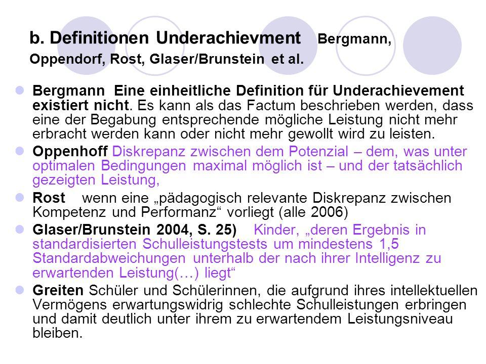 b. Definitionen Underachievment Bergmann, Oppendorf, Rost, Glaser/Brunstein et al.