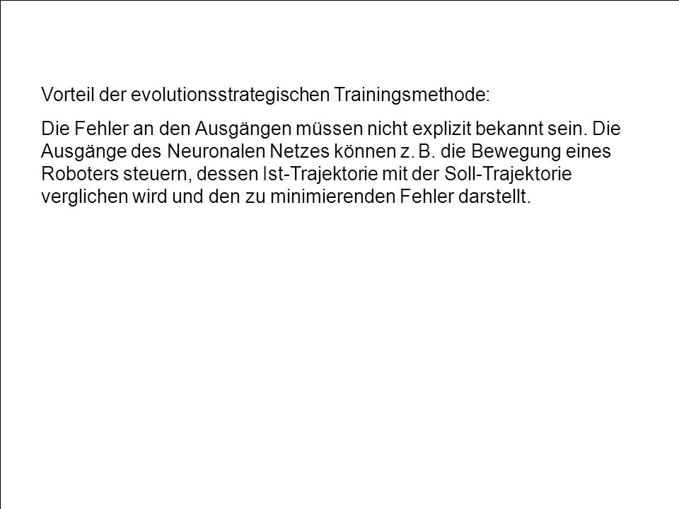 Vorteil der evolutionsstrategischen Trainingsmethode: