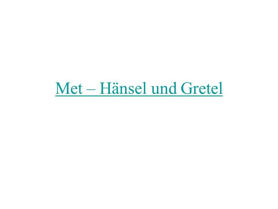 Met – Hänsel und Gretel