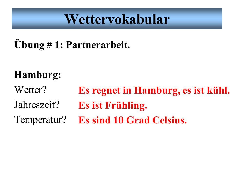 Wettervokabular Übung # 1: Partnerarbeit. Hamburg: Wetter Jahreszeit