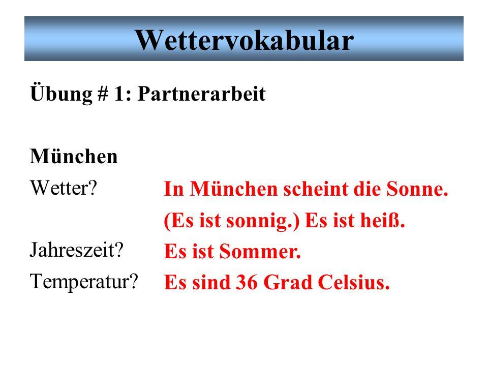 Wettervokabular Übung # 1: Partnerarbeit München Wetter