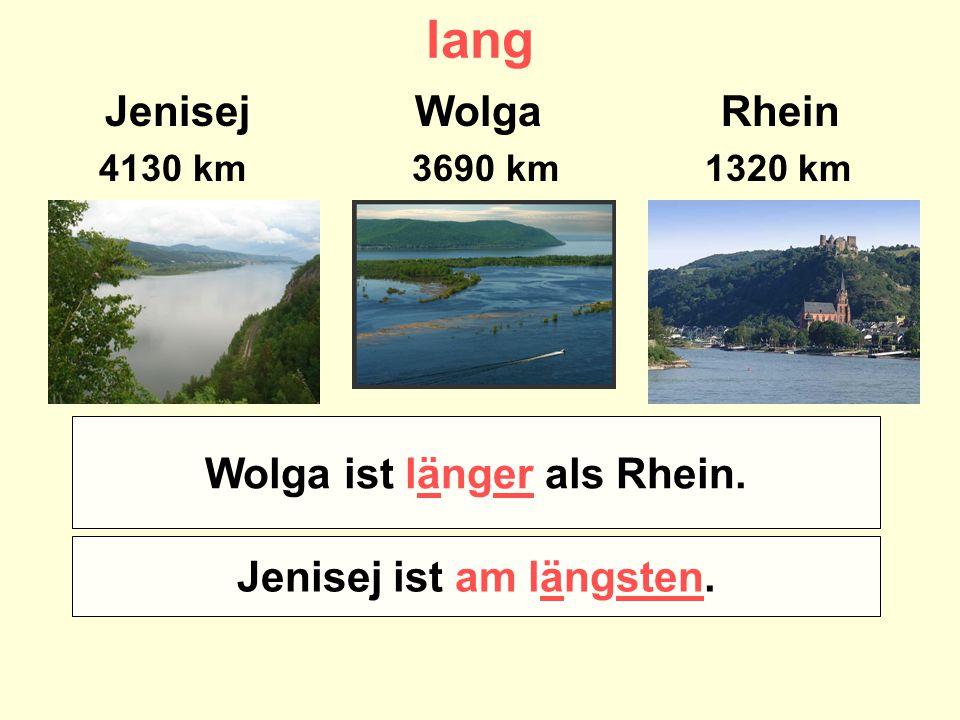 Wolga ist länger als Rhein. Jenisej ist am längsten.