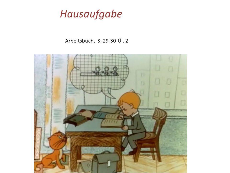 Hausaufgabe Arbeitsbuch, S. 29-30 Ű . 2